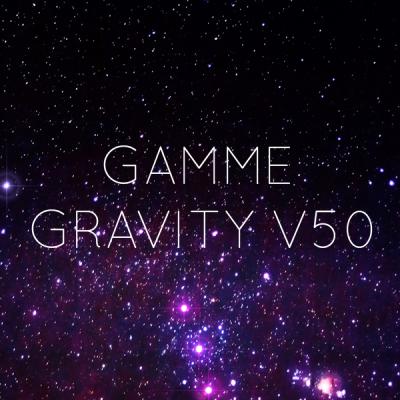 Gamme Gravity V50
