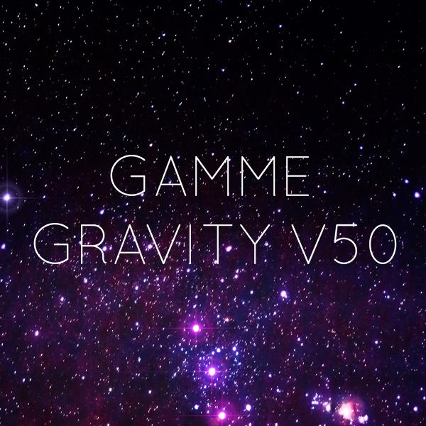 accès à la collection cosmos® de la gamme gravity v50