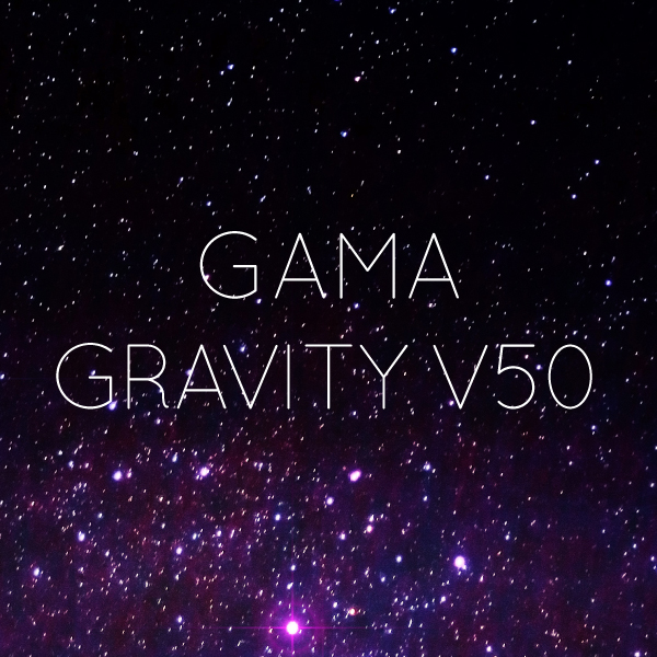 Gama Gravity V50